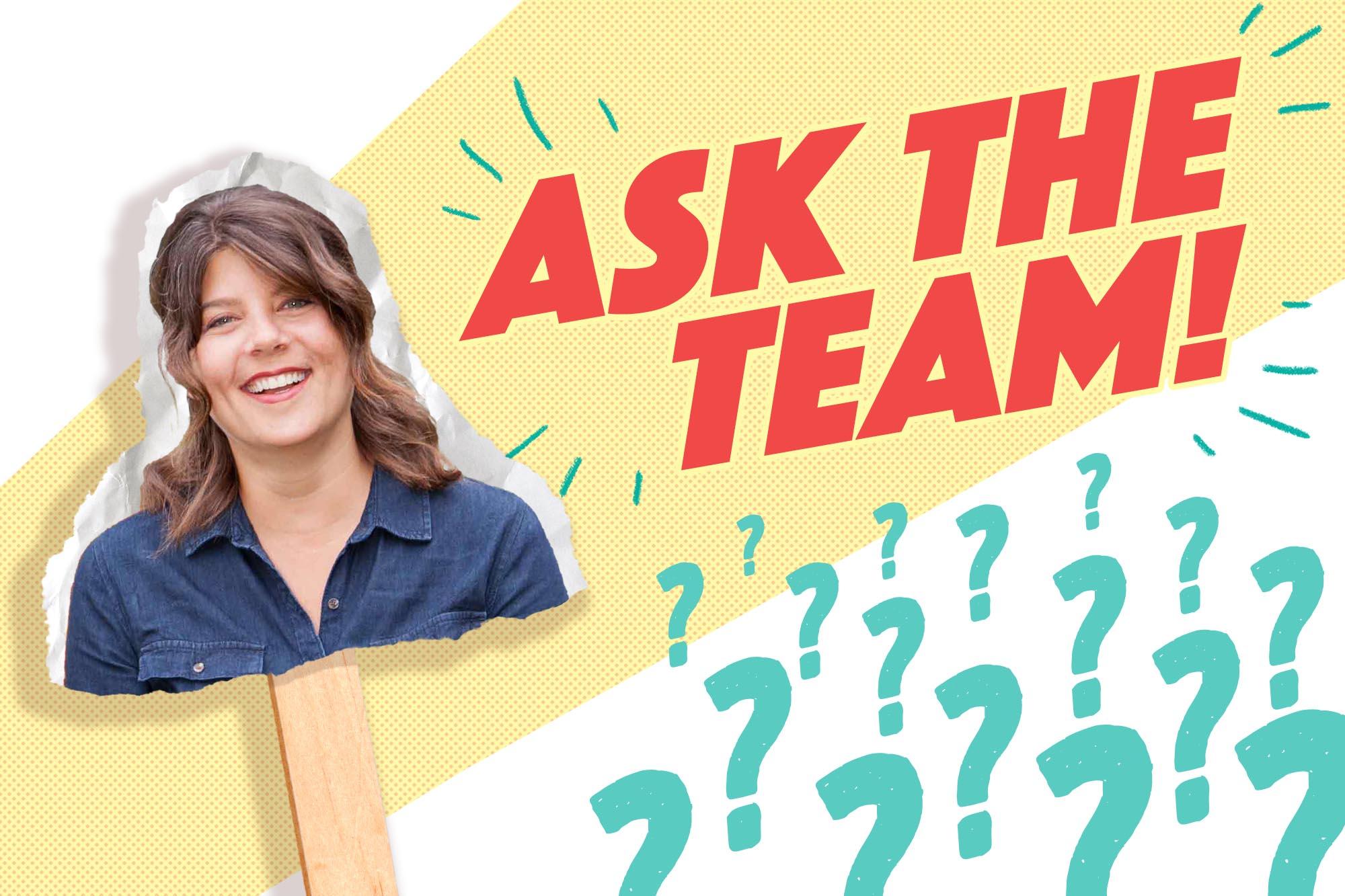 Ask the Team Summer Miller