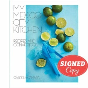 My Mexico City Kitchen by Gabriela Cámara